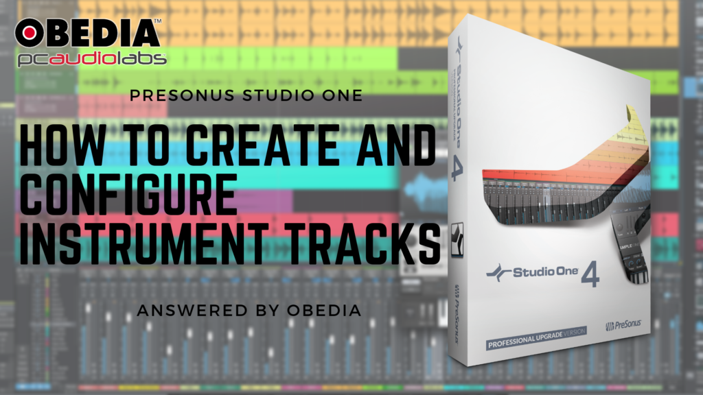 13. How to create and configure an Instrument Track in Studio One
