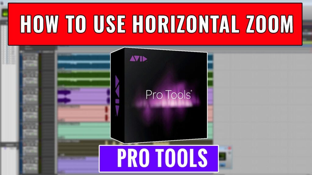 How to use Horizontal Zoom in Pro Tools