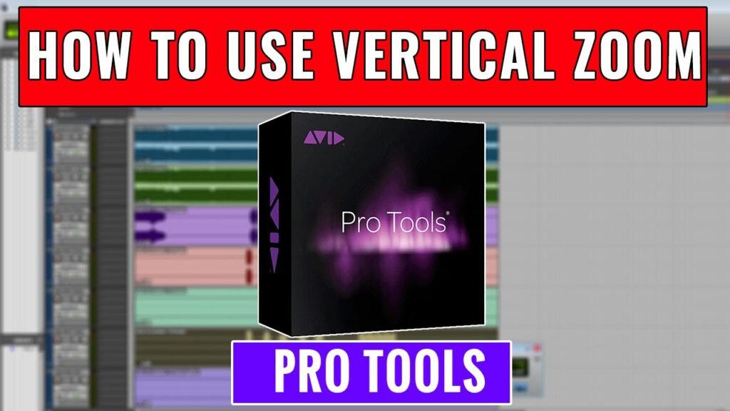 How to use Vertical Zoom in Pro Tools
